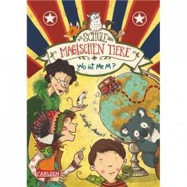 Carlsen Verlag - Die Schule der magischen Tiere, Wo ist Mr. M?, Band 7