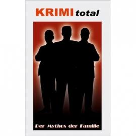 KRIMI total - Der Mythos der Familie