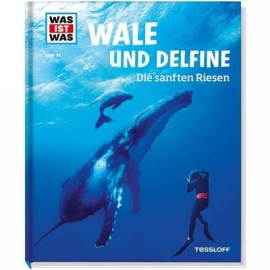 Tessloff - Was ist Was - Wale und Delfine - Die sanften Riesen, Band 85