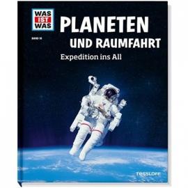 Tessloff - Was ist Was - Planeten und Raumfahrt - Expedition ins All, Band 16