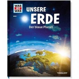 Tessloff - Was ist Was - Unsere Erde - Der blaue Planet, Band 1