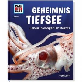 Tessloff - Was ist Was - Geheimnis Tiefsee - Leben in ewiger Finsternis, Band 133