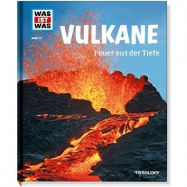 Tessloff - Was ist Was - Vulkane - Feuer aus der Tiefe, Band 57