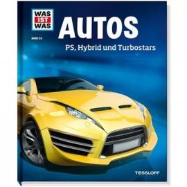 Tessloff - Was ist Was - Autos - PS, Hybrid und Turbostars, Band 53