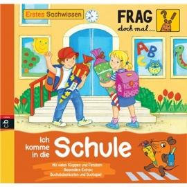 cbj Verlag - Frag doch mal ... die Maus - Erstes Sachwissen - Ich komme in die Schule, Band 19