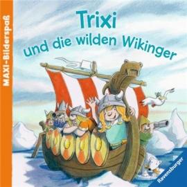 Ravensburger Buch - Maxi-Bilderspaß - Trixi und die wilden Wikinger