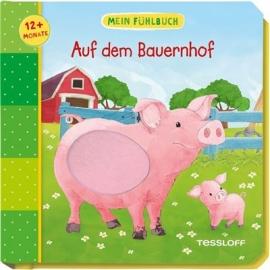 Tessloff - Für die Kleinsten - Pappbilderbuch - Mein Fühlbuch: Auf dem Bauernhof