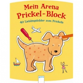 Arena Verlag - Mein Arena Prickel-Block - 40 Lieblingsbilder zum Prickeln