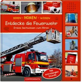 Coppenrath Verlag - Sehen-Hören-Wissen: Entdecke die Feuerwehr