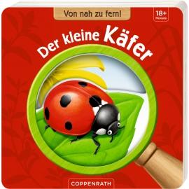 Coppenrath Verlag - Von nah zu fern: Der kleine Käfer