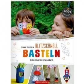 Coppenrath Verlag - DIY - sei dabei Blitzschnell basteln