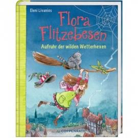 Coppenrath Verlag - Flora Flitzebesen (Bd. 2) - Aufruhr der wilden Wetterhexen