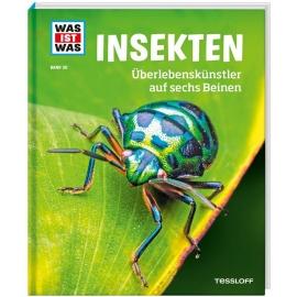 Tessloff - Was ist Was - Insekten - Überlebenskünstler auf sechs Beinen, Band 30