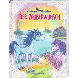 Einhorn-Paradies Bd. 1 Der Zauberwunsch