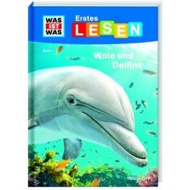 Tessloff - Was ist Was Erstes Lesen - Wale und Delfine