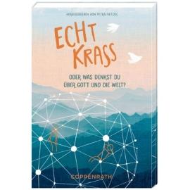 Coppenrath Verlag - Echt Krass - Oder was denkst du über Gott und die Welt&quest