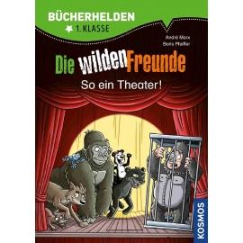 KOSMOS - Bücherhelden - Wilde Freunde, So ein Theater, Band 3