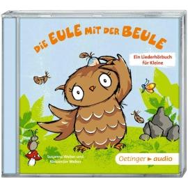 Oetinger - Die Eule mit der Beule - Ein Liederhörbuch für
