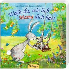 Oetinger - Weißt du, wie lieb Mama dich hat?