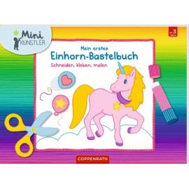 Mein erstes Einhorn-Bastelbuch (Mini-Künstler)