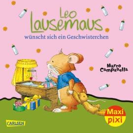 Carlsen - MaxiPixi 256 Leo Lausemaus wünscht sich ein Geschwisterchen