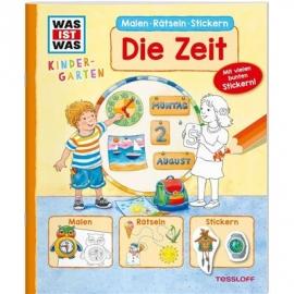Tessloff - Was ist Was Kindergarten - Malen Rätseln Stickern - Die Zeit