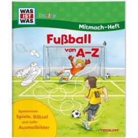 Tessloff - Was ist Was Junior -  Mitmach-Heft Fußball von A bis Z