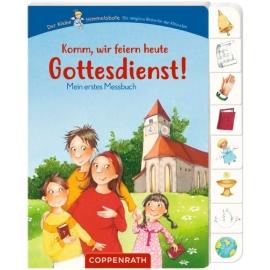 Coppenrath Verlag - Der Kleine Himmelsbote - Komm, wir feiern heute Gottesdienst!