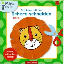 Coppenrath Verlag - Mini-Künstler - Ich kann mit der Schere schneiden, Tiere