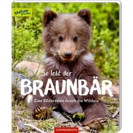 Coppenrath Verlag - Nature Zoom - So lebt der Braunbär