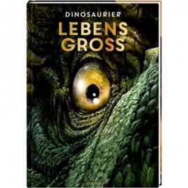 Coppenrath Verlag - Lebensgroß - Dinosaurier